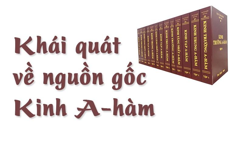 Khái quát về nguồn gốc Kinh A-hàm
