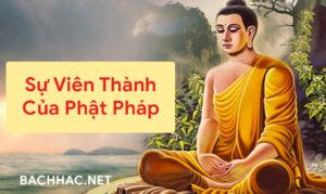Sự Viên Thành Của Phật Pháp
