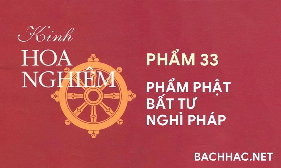 Kinh Hoa Nghiêm - Phẩm 33 - PHẨM PHẬT BẤT TƯ NGHÌ PHÁP