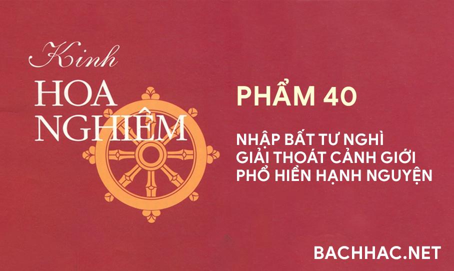 Kinh Hoa Nghiêm - Phẩm 40 - NHẬP BẤT TƯ NGHÌ GIẢI THOÁT CẢNH GIỚI PHỔ HIỀN HẠNH NGUYỆN